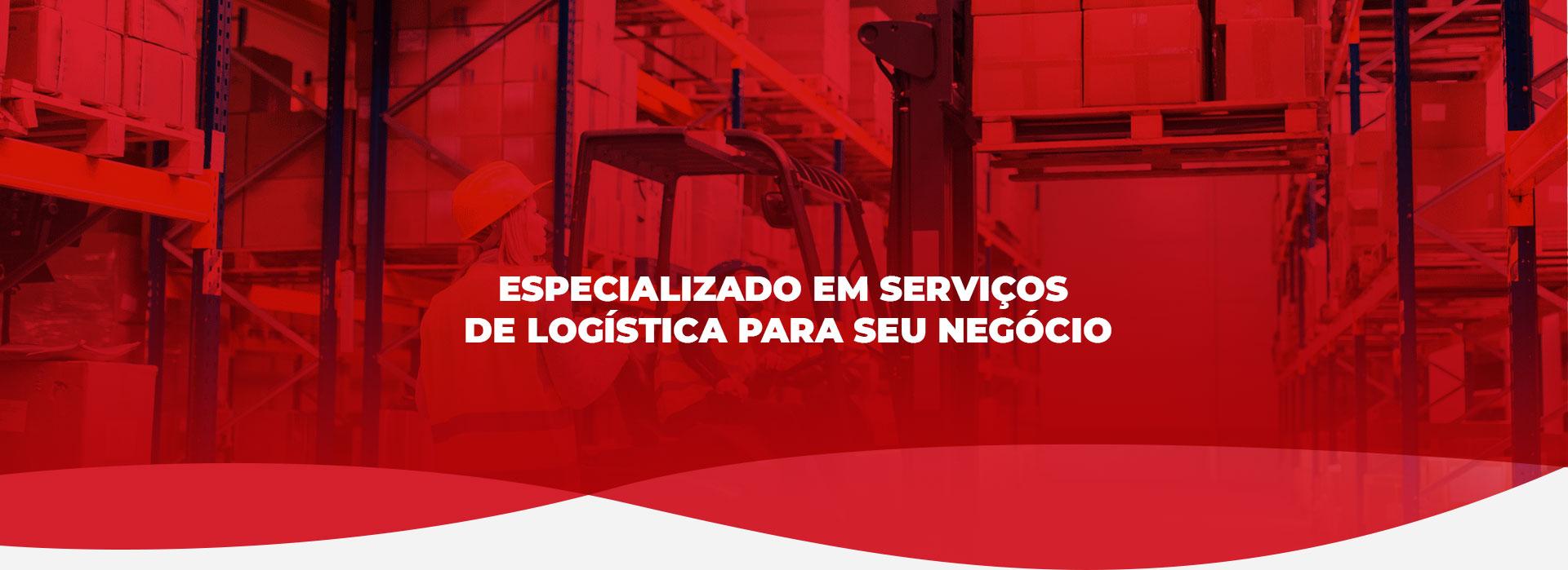Especializado em serviços  de logística para  seu negócio